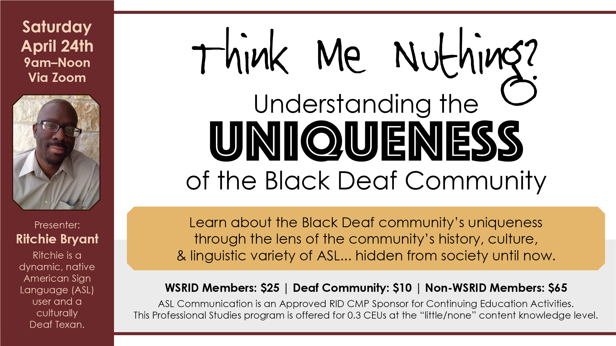 "What: ""Think Me Nuthing?: Understanding the Uniqueness of the Black Deaf CommuniSaturday, April 24th • 9:00am-NOON"