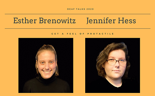 "Photo has an orange background with text ""Deaf Talks 2020 Esther Brenowitz & Jennifer Hess Get a Feel of Protactile"" with Esther, a caucasian person in a black top and with Jennifer, a caucasian person with eyeglasses and a black top."